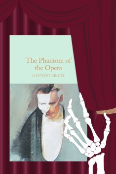 All Hallows' Eve : The Phantom of the Opera  by Gaston Leroux